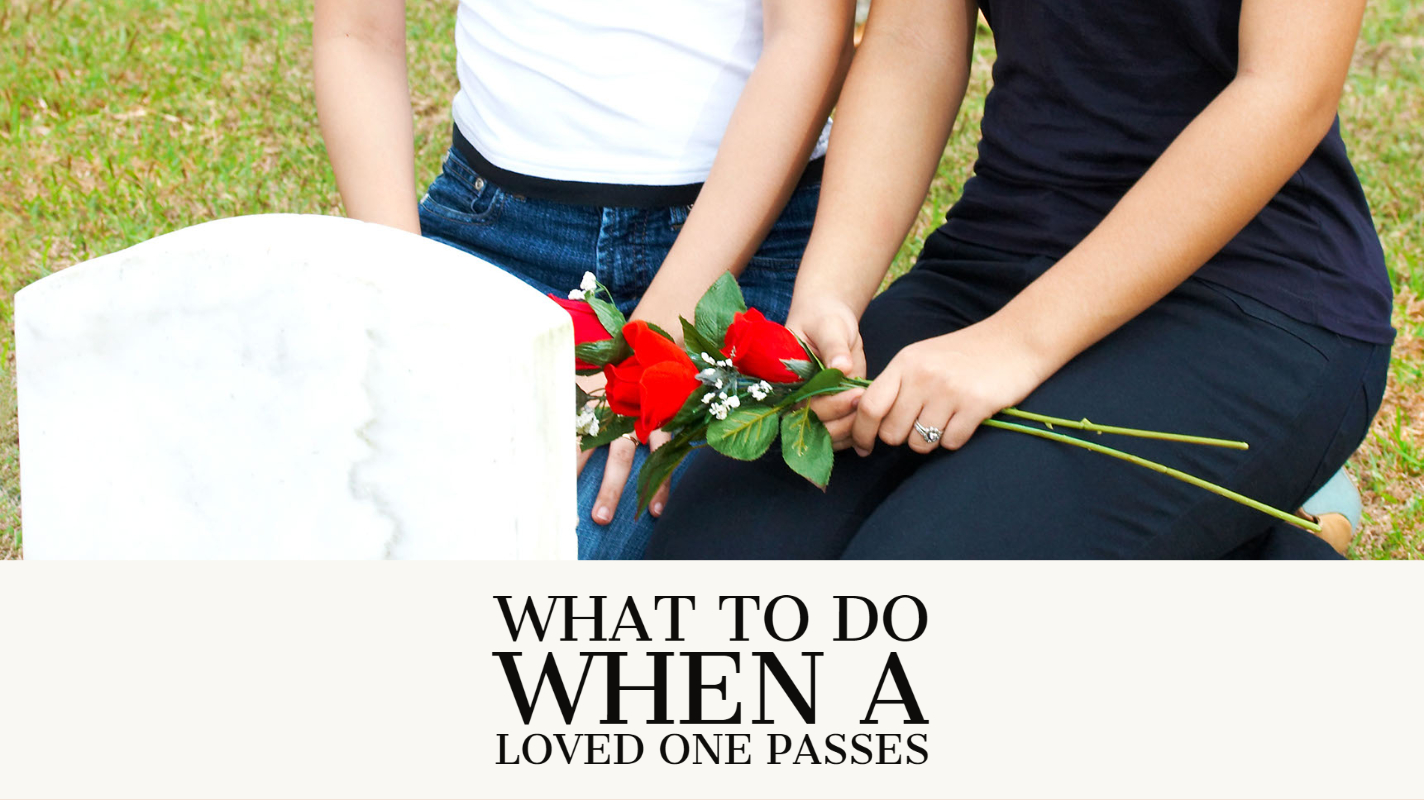 steps to take after a loved one dies